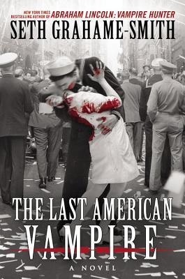 REVIEW: The Last American Vampire by Seth Grahame-Smith (1/2)