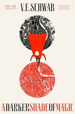 From the BiblioFile: A Darker Shade of Magic by V.E. Schwab
