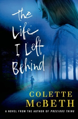 REVIEW: The Life I Left Behind, by Colette McBeth