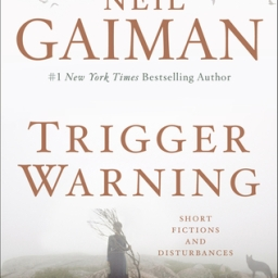 REVIEW: Trigger Warning by Neil Gaiman