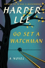Go Set a Watchman July 14, 2015 Harper