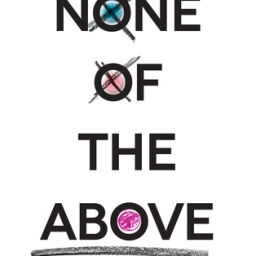 REVIEW: None of the Above by I.W. Gregorio