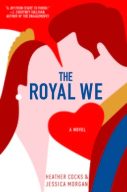 REVIEW: The Royal We by Heather Cocks and Jessica Morgan