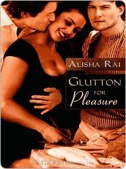 From the BiblioFile: Glutton for Pleasure by Alisha Rai