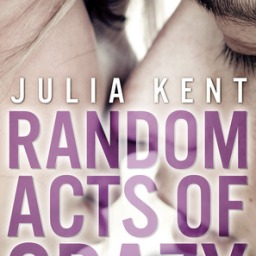 The Backlist: Random Acts of Crazy by Julia Kent