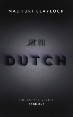COVER REVEAL: Dutch by Madhuri Blaylock
