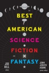 Best American Science Fiction and Fantasy by Joe Hill and John Joseph Adams