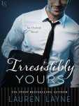 Irrisistibly Yours by Lauren Layne