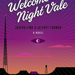 REVIEW: Welcome to Night Vale by Joseph Fink and Jeffrey Cranor