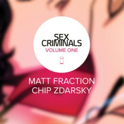 From the BiblioFile: Sex Criminals, Vol. 1 by Matt Fraction & Chip Zdarsky