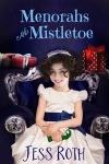 Menorahs and Mistletoe by Jess Roth
