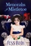 Menorahs and Mistletoe by Jess Roth