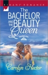 Bachelor and the Beauty Queen by Carolyn Hector