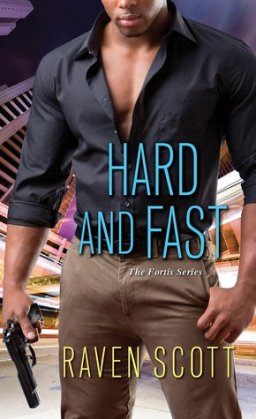 REVIEW: Hard and Fast (Fortis #2), by Raven Scott