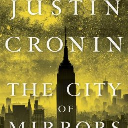 REVIEW: The City of Mirrors (The Passage Trilogy #3) by Justin Cronin