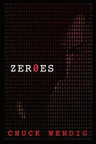 Zeroes - Chuck Wendig