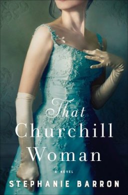 REVIEW: That Churchill Woman by Stephanie Barron